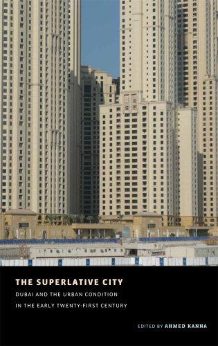 9780977122431: The Superlative City: Dubai and the Urban Condition in the Early Twenty-first Century