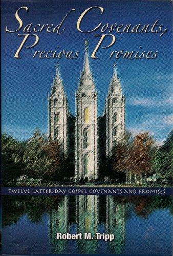 9780977125609: Sacred Covenants, Precious Promises: Twelve Latter-day Gospel Covenants and Promises