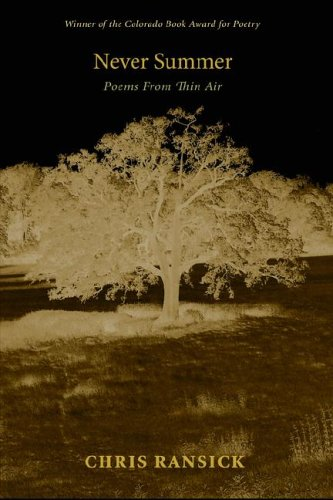 Never Summer: Poems from Thin Air: Chris Ransick