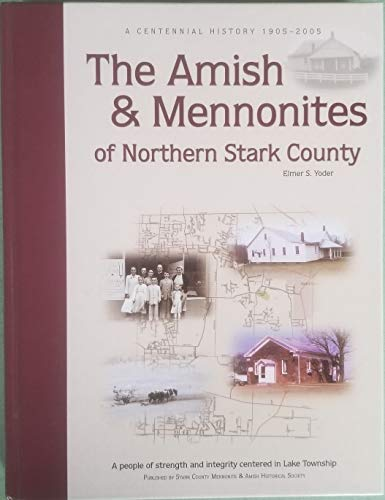 9780977127306: The Amish & Mennonites of Northern Stark County