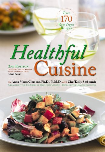 9780977130948: Healthful Cuisine: Accessing the Lifeforce Within You Through Raw and Living Foods