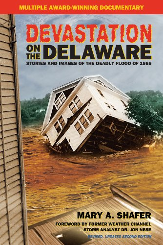 Devastation on the Delaware: Stories and Images of the Deadly Flood of 1955: Shafer, Mary A.