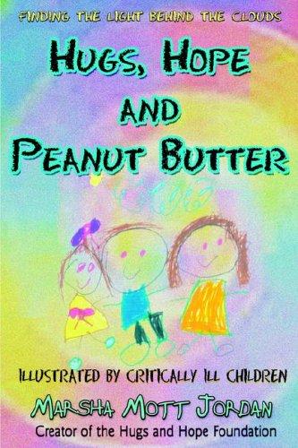Hugs, Hope and Peanut Butter: Marsha Mott Jordan
