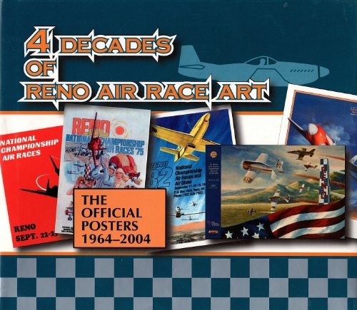 4 Decades of Reno Air Race Art; the Official Posters, 1964-2004: Sion, Michael