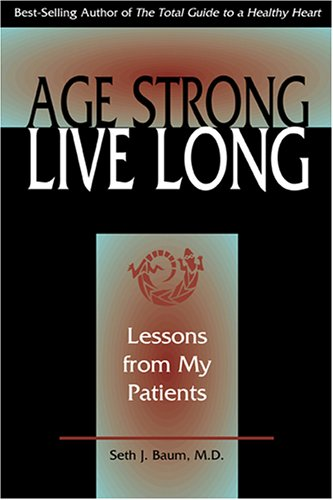 9780977136902: Age Strong, Live Long: Lessons from my Patients