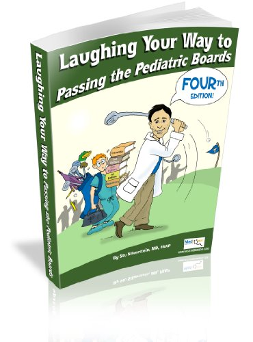 Laughing Your Way to Passing the Pediatric: Silverstein, Stu