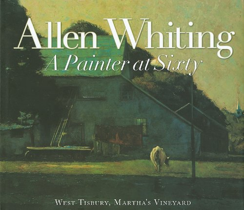 Allen Whiting: A Painter at Sixty: Whiting, Allen