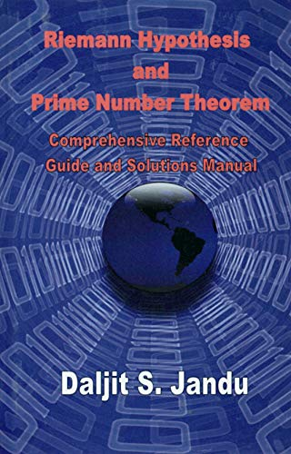 The Riemann Hypothesis and Prime Number Theorem: Daljit S. Jandu