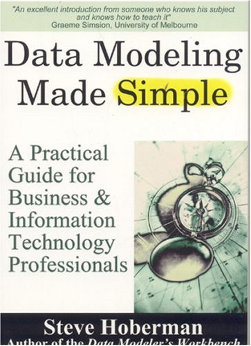 9780977140008: Data Modeling Made Simple: A Practical Guide for Business & IT Professionals