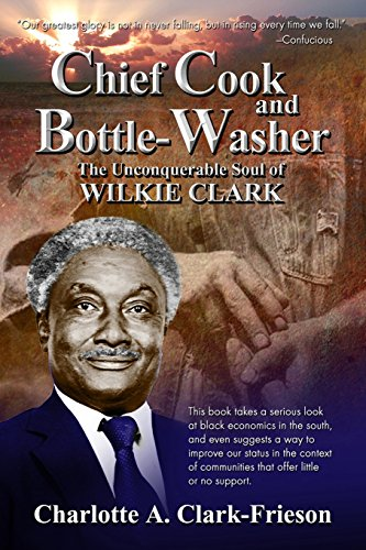 9780977140107: Chief Cook and Bottle-Washer: The Unconquerable Soul Of Wilkie Clark