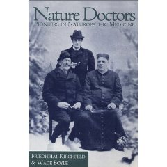 9780977143504: Nature Doctors: Pioneers in Naturopathic Medicine