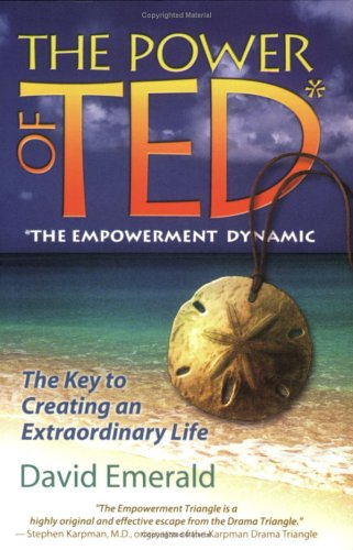 The Power of TED* (*The Empowerment Dynamic): David Emerald