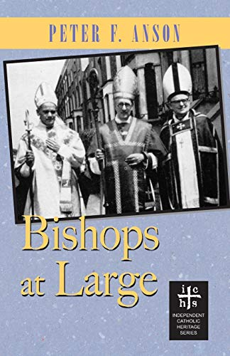 Bishops At Large: Anson, Peter F.