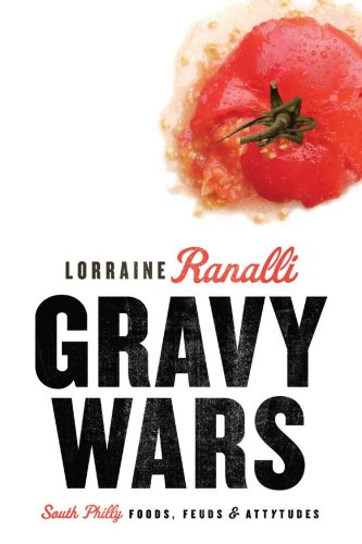 Gravy Wars: South Philly Foods, Feuds & Attytudes