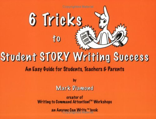 6 Tricks to Student Story Writing Success: Mark Diamond