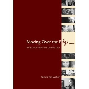 9780977150526: Moving Over the Edge: Artists with Disabilities Take the Leap