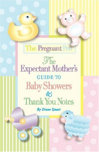 9780977152513: The Pregnant Pen: The Expectant Mother's Guide to Baby Showers And Thank You Notes