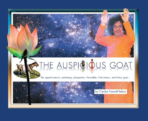 9780977158300: The Auspicious Goat: An Opportunistic, Promising, Prosperous, Favorable, Fortunate and Lucky Goat