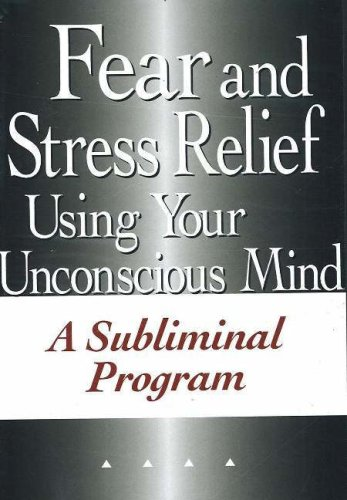 Fear Stress Relief Using Your Unconscious Mind NTSC DVD: A Subliminal Program