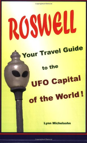 9780977161478: Roswell, Your Travel Guide to the UFO Capital of the World!