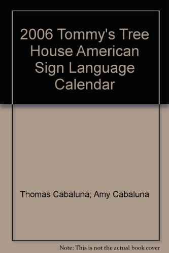 9780977161706: 2006 Tommy's Tree House American Sign Language Calendar