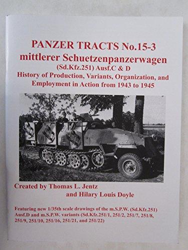 9780977164356: mittlere Schuetzenpanzerwagen (Sd.Kfz.251) Ausf.C & D (Panzer Tracts, Volume 15-3)