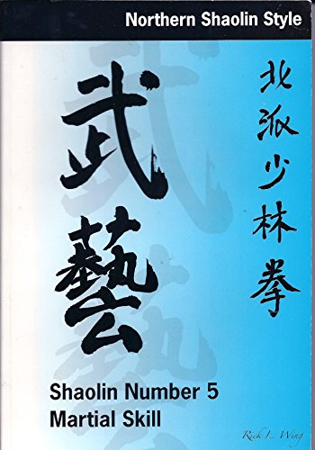 9780977164806: Northern Shaolin Style: Shaolin Number 5 Martial Skill [Taschenbuch] by Rick ...