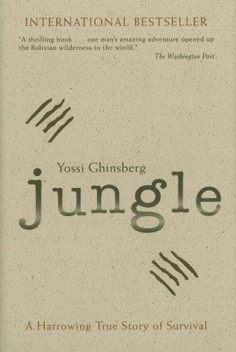 Jungle: A Harrowing True Story of Survival: Ghinsberg, Yossi