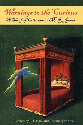 9780977173488: Warnings to the Curious: A Sheaf of Criticism on M. R. James
