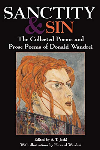 Sanctity and Sin: The Collected Poems And: Donald Wandrei