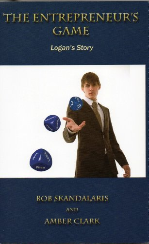 9780977174362: The Entrepreneur's Game - Logan's Story