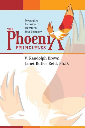 9780977176106: The Phoenix Principles: Leveraging Inclusion to Transform Your Company