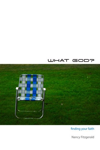 9780977182848: What God? Finding Your Faith