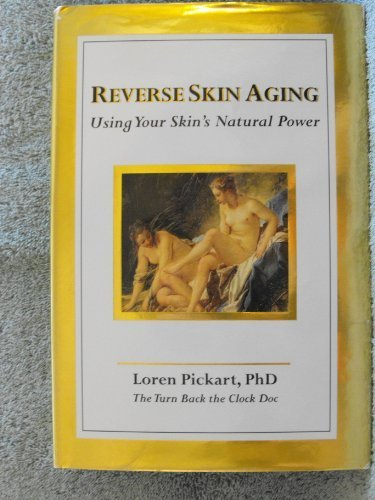 9780977185306: Reverse Skin Aging: Using Your Skin's Natural Power