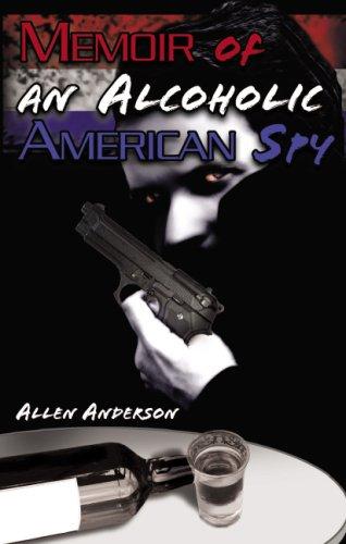 9780977187096: Memoir of an Alcoholic American Spy