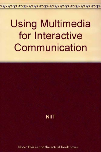 Using Multimedia for Interactive Communication: NIIT