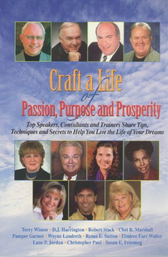 Craft a Life of Passion, Purpose and Prosperity
