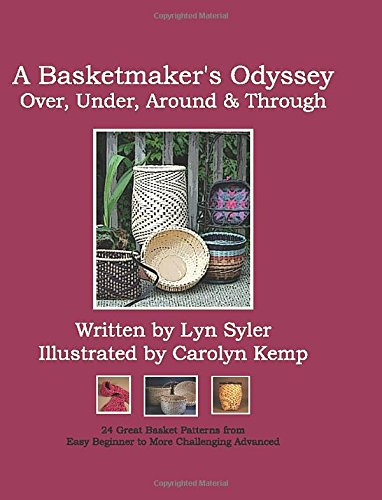 9780977194117: A Basketmaker's Odyssey: Over, Under, Around & Through: 24 Great Basket Patterns from Easy Beginner to More Challenging Advanced