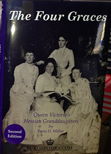 9780977196166: The Four Graces: Queen Victoria's Hessian Granddaughters