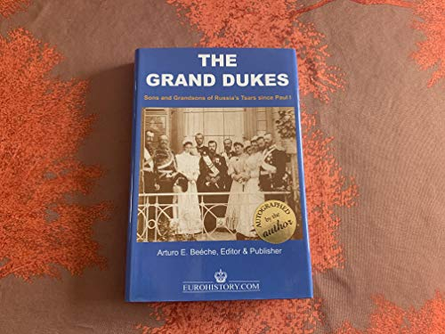 9780977196180: The Grand Dukes - Sons and Grandsons of Russia's Tsars (Volume 1)