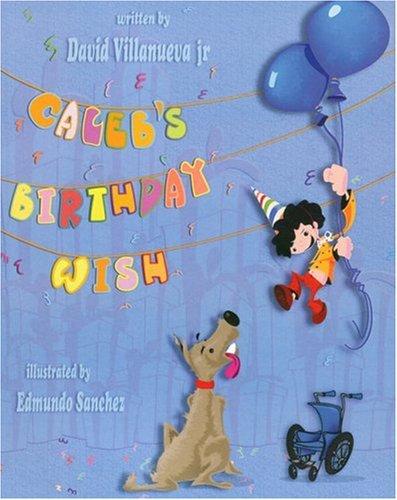 Caleb's Birthday Wish: David Villanueva Jr