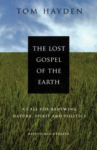 9780977197248: The Lost Gospel of the Earth: A Call for Renewing Nature, Spirit and Politics: Revised and Updated