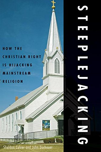 9780977197286: Steeplejacking: How the Christian Right is Hijacking Mainstream Religion