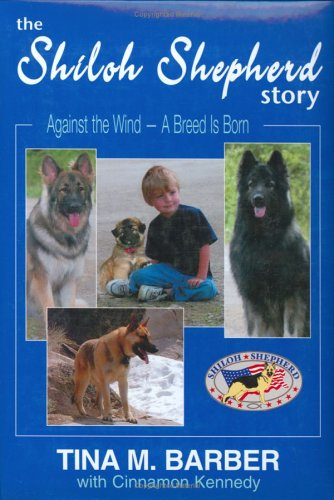 9780977197811: The Shiloh Shepherd Story: Against the Wind--A Breed is Born (AUTOGRAPHED Limited Edition of 450 with Slipcase)