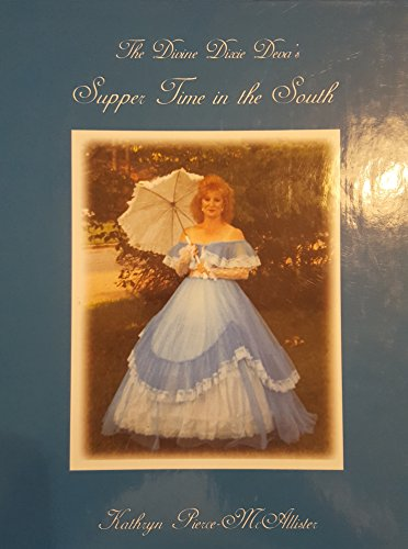 9780977198306: The Divine Dixie Deva's Supper Time in the South