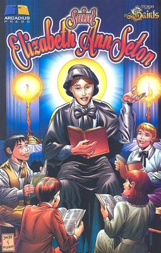 9780977200764: Saint Elizabeth Ann Seton (Stories of the Saints for Young People Ages 10 to 100)