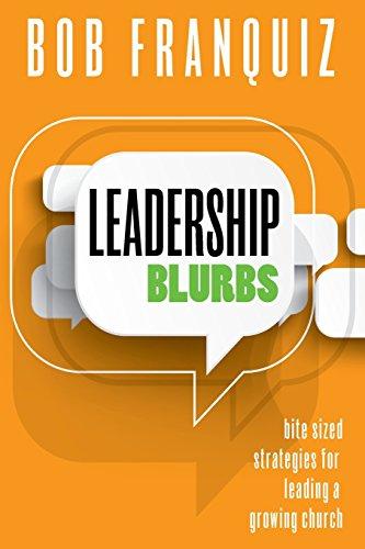 9780977204762: Leadership Blurbs: Bite Sized Strategies for a Growing Church
