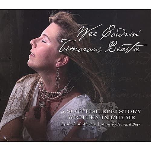Wee Cowrin' Timorous Beastie: A Scottish Epic Story Written in Rhyme: Morton, Karla K [poem]; ...