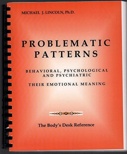 9780977206964: Problematic Patterns (Behavioral, Psychological and Psychiatric - Their Emotional Meaning)