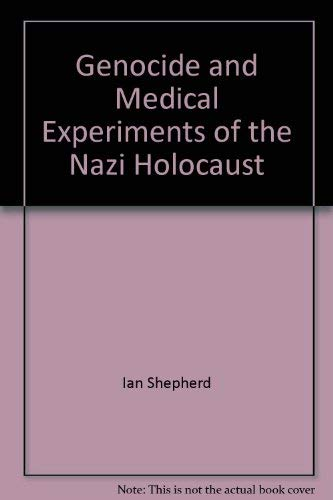 9780977207206: Genocide and Medical Experiments of the Nazi Holocaust